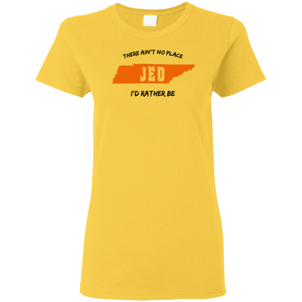 Aint No Place Jed Ladies T-Shirt