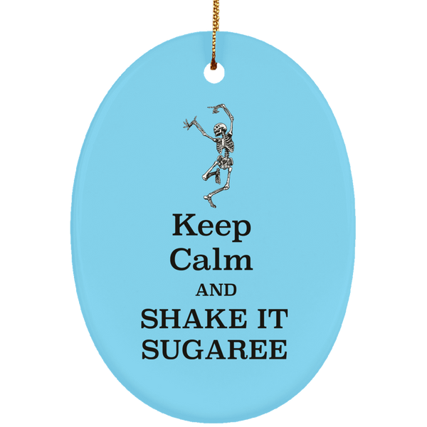 Keep Calm And Shake It Sugaree Christmas Ornament Oval