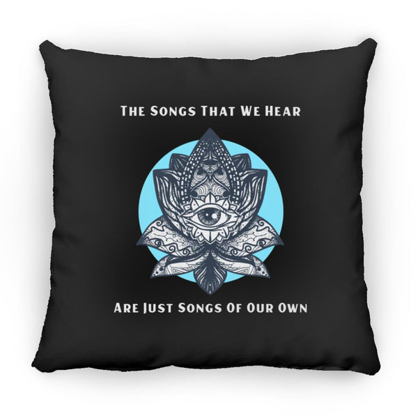 The Songs That We Hear Square Pillow 16 Inches