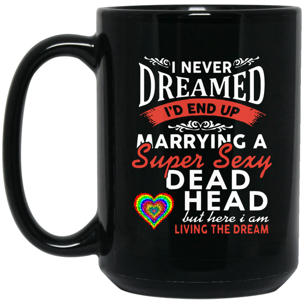 Marrying A Super Sexy Deadhead 15 oz. Mug