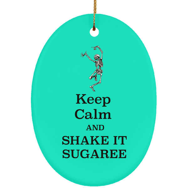 Keep Calm And Shake It Sugaree Christmas Ornament Ceramic Oval