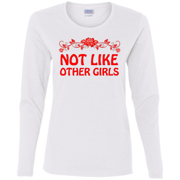 Not Like Other Girls Ladies Cotton Long Sleeve T-Shirt