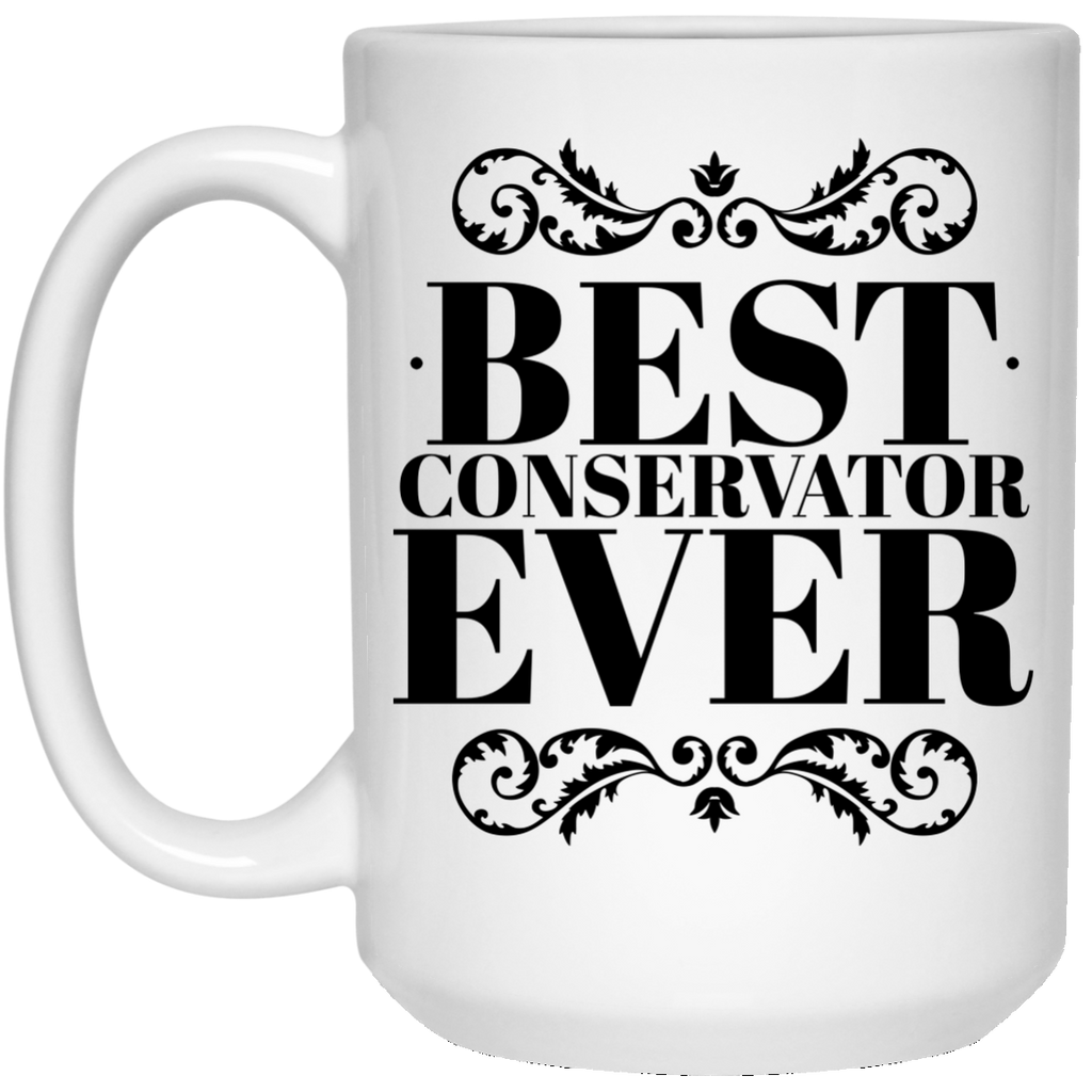 Best Conservator Ever 15 oz. Mug