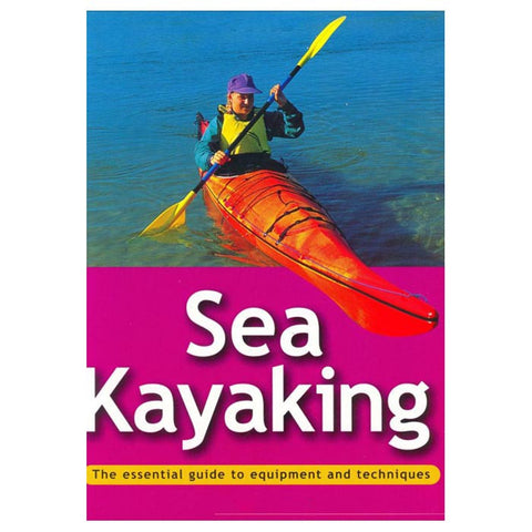 ESSENTIAL GUIDE: SEA KAYAKING