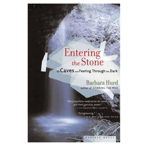 ENTERING THE STONE: ON CAVES &