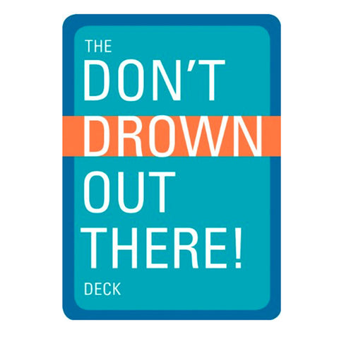 DON'T DROWN OUT THERE DECK