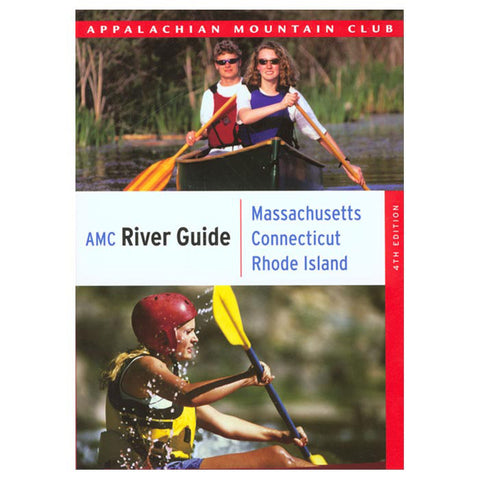 AMC RIVER GUIDE MA/CT/RI 4TH