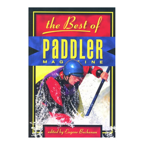 THE BEST OF PADDLER MAGAZINE