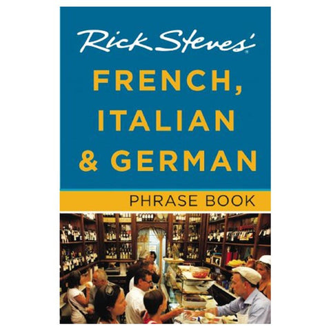 RICK STEVES' FR/IT/GE PHRASES