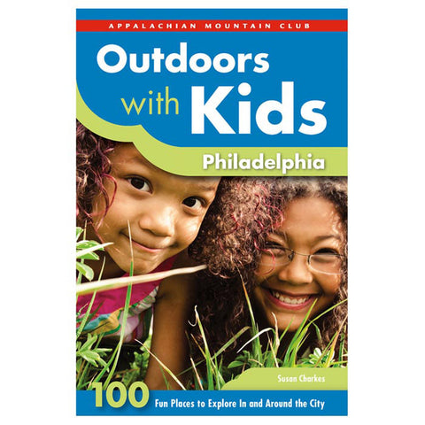 OUTDOOR W/ KIDS: PHILADELPHIA