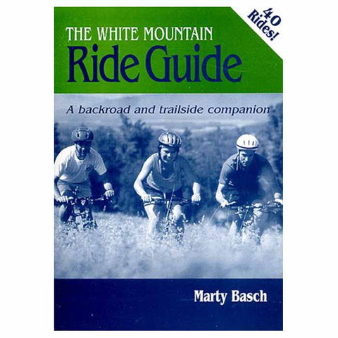 THE WHITE MOUNTAIN RIDE GUIDE
