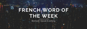 French Word of the Week!