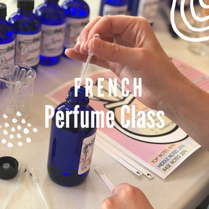 French Perfume Making Class Oct 9th 5pm