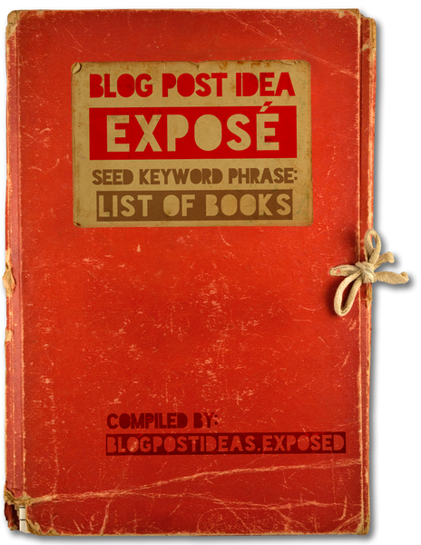 Blog Post Ideas Exposé: List of Books