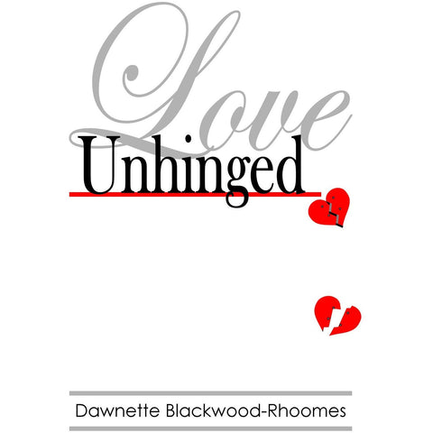 Love Unhinged by Dawnette Blackwood-Rhoomes;  softcover 48 pages