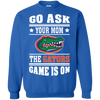 GO ASK YOUR MOM THE GATORS GAME IS ON - Teezbeez
