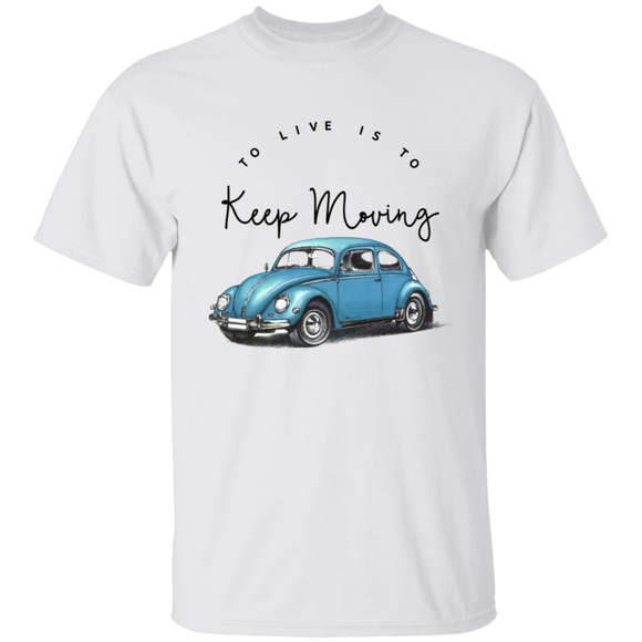 To Live Is To Keep Moving - Volkswagen Beetle T-shirt