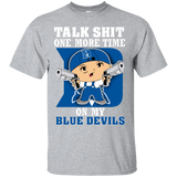 Talk Shit One More Time On My Blue Devils - teezbeez.com