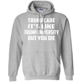 #Trump Care Is Worse Than Shirt