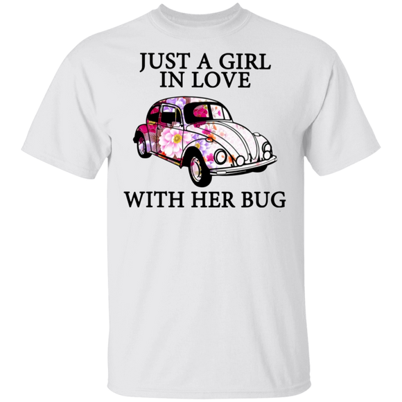 Just A Girl In Love With Her Bug - Volkswagen Beetle T-shirt