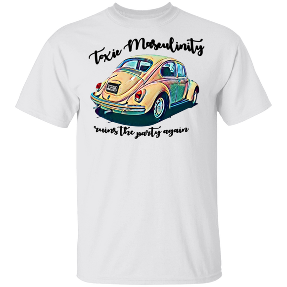 Toxic Masculinity Mins The Party Again- Volkswagen Beetle T-shirt