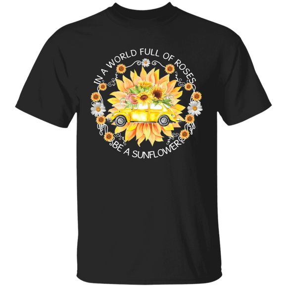 In A World Full Of Roses, Be A Sunflower - Volkswagen Beetle T-shirt