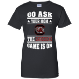 GO ASK YOUR MOM THE GAMECOCKS GAME IS ON - Teezbeez
