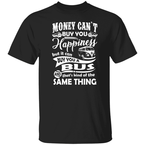 Money Can't Buy You Happiness But It Can Buy You A Bus And That's Kind Of The Same Thing - Volkswagen Beetle Bus T-shirt