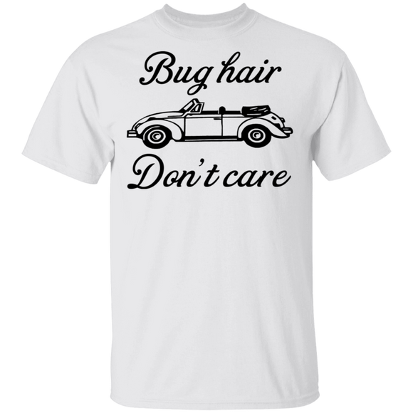 Bug Hair Don't Care - Volkswagen Beetle T-shirt