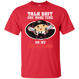 Talk Shit One More Time On My Bulldogs - teezbeez.com