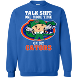 Talk Shit One More Time On My Gators - teezbeez.com