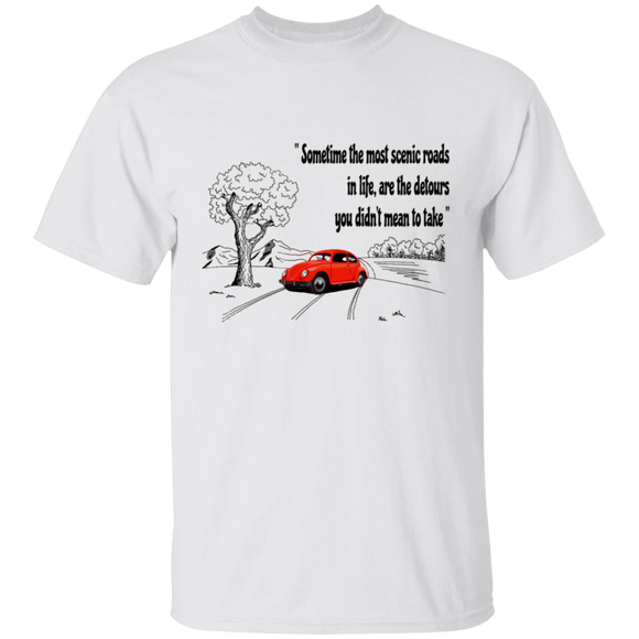 Sometime the most scenic roads in life, are the detours you didn't mean to take-Volkswagen Beetle Shirt