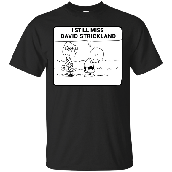 I STILL  MISS DAVID STRICKLAND