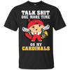 Talk Shit One More Time On My Cardinals - teezbeez.com