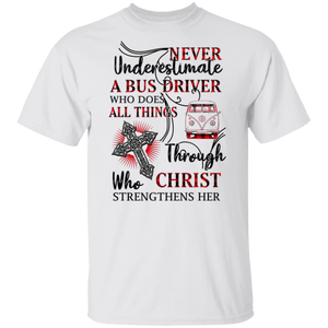Never Underestimate a bus driver who does all things through who christ strengthens her-Volkswagen Beetle Bus T-shirt