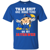 Talk Shit One More Time On My Jayhawks - teezbeez.com