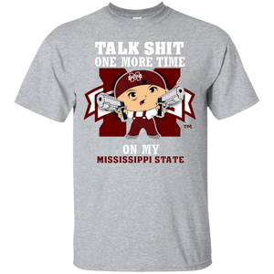 Talk Shit One More Time On My Mississippi State - teezbeez.com