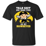 Talk Shit One More Time On My Hawkeyes - teezbeez.com