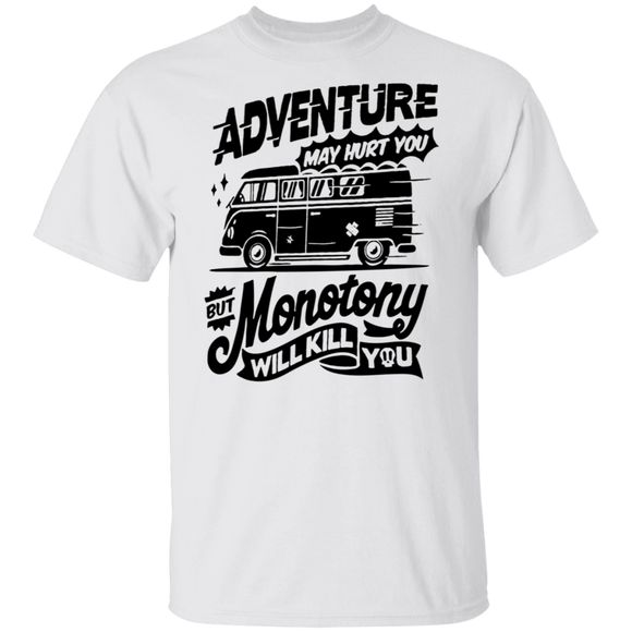 Adventure May Hurt You But Monotony Will Kill You - Volkswagen Beetle Bus T-shirt