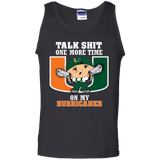 Talk Shit One More Time On My Hurricanes - teezbeez.com
