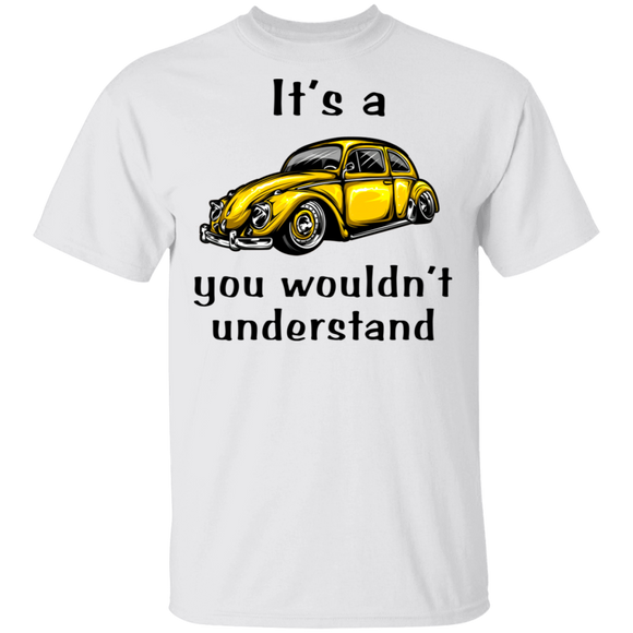 It's A You Wouldn't Understand - Volkswagen Beetle T-shirt