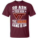 GO ASK YOUR MOM THE HOKIES GAME IS ON - Teezbeez