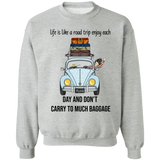 Life is like a road trip enjoy each day and don't carry to much baggage-Volkswagen Beetle T-shirt