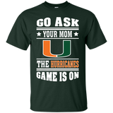 GO ASK YOUR MOM THE HURRICANES GAME IS ON - Teezbeez