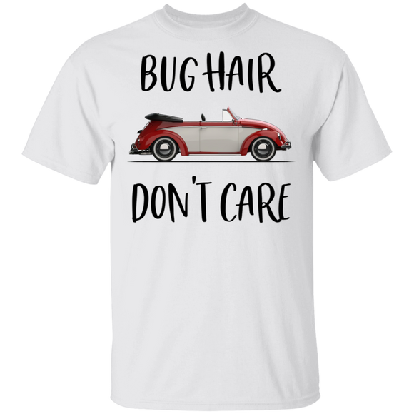 Bug Hair Don't Care-Volkswagen Beetle T-shirt