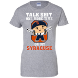 Talk Shit One More Time On My Syracuse - teezbeez.com