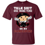 Talk Shit One More Time On My Gamecocks - teezbeez.com