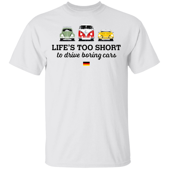 Life's Too Short To Drive Boring Cars - Volkswagen Beetle And Bus T-shirt