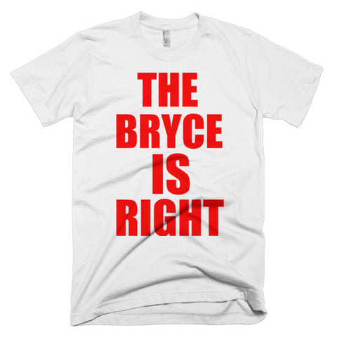 """The Bryce Is Right"" Short sleeve men's t-shirt"
