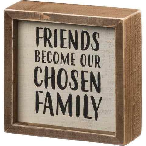 Friends Become Your Chosen Family wood box sign